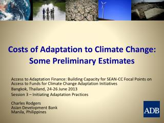 Costs of Adaptation to Climate Change: Some Preliminary Estimates