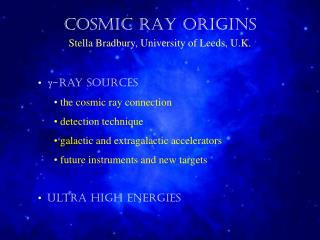 COSMIC RAY ORIGINS