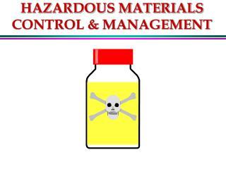 HAZARDOUS MATERIALS CONTROL & MANAGEMENT