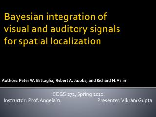 Bayesian integration of  visual  and  auditory signals  for  spatial  localization