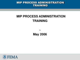MIP PROCESS ADMINISTRATION  TRAINING