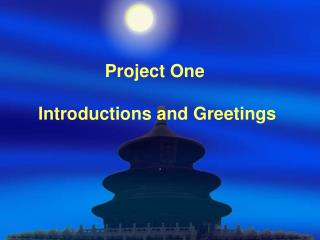 Project One  Introductions and Greetings