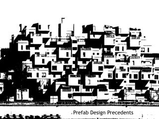 Prefab Design Precedents