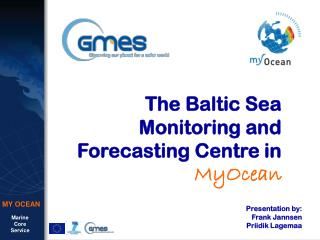 The Baltic Sea Monitoring and Forecasting Centre in MyOcean
