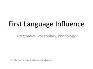 First Language Influence