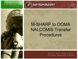 M-SHARP to OOMA  NALCOMIS Transfer Procedures