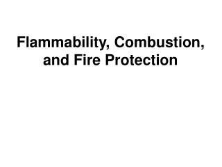Flammability, Combustion, and Fire Protection