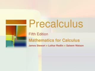 Precalculus Fifth Edition Mathematics for Calculus James Stewart  Lothar Redlin  Saleem Watson