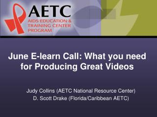 June E-learn Call : What you need for Producing Great Videos