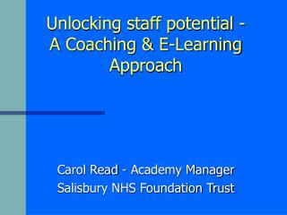 Unlocking staff potential - A Coaching & E-Learning Approach