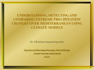 Dr. Christina Anagnostopoulou Department of Meteorology-Climatology, School of Geology