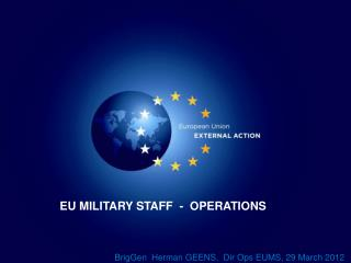 EU MILITARY STAFF  -  OPERATIONS