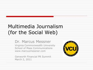 Multimedia Journalism  (for the Social Web)