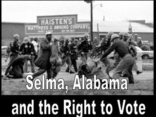 Selma, Alabama  and the Right to Vote