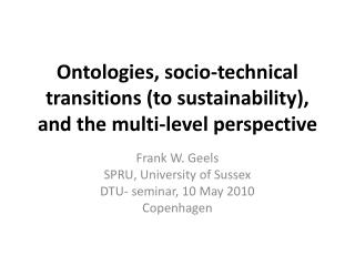 Ontologies, socio-technical transitions (to sustainability), and the multi-level perspective