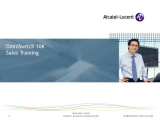 OmniSwitch 10K Sales Training