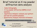 Brief tutorial on X ray powder diffraction data analysis