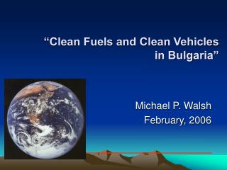"""Clean Fuels and Clean Vehicles in Bulgaria"""