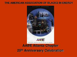 AABE Atlanta Chapter 25 th  Anniversary Celebration