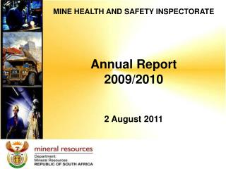 MINE HEALTH AND SAFETY INSPECTORATE Annual Report 2009/2010 2 August 2011