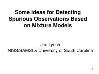 Some Ideas for Detecting Spurious Observations Based on Mixture Models