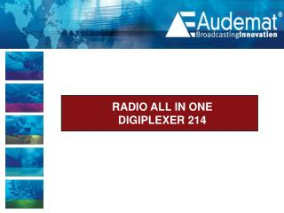 RADIO ALL IN ONE  DIGIPLEXER 214