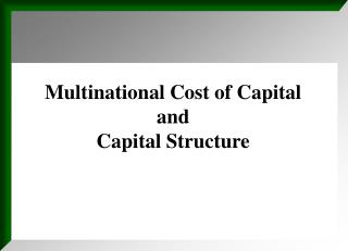Multinational Cost of Capital  and  Capital Structure