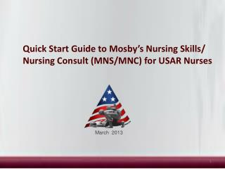 Quick Start Guide to Mosby's Nursing Skills/ Nursing Consult (MNS/MNC) for USAR Nurses