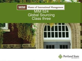 MIM 524 Global Sourcing Class three
