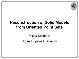 Reconstruction of Solid Models from Oriented Point Sets