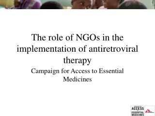 The role of NGOs in the implementation  of antiretroviral therapy