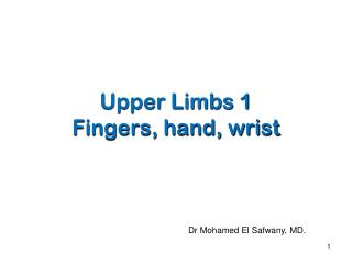 Upper Limbs 1 Fingers, hand, wrist