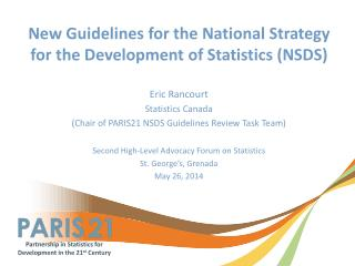 New Guidelines for the National Strategy for the Development of Statistics (NSDS) Eric Rancourt