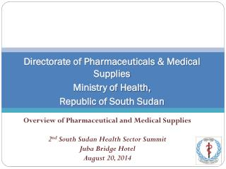 Directorate of Pharmaceuticals & Medical Supplies Ministry of Health, Republic of South Sudan