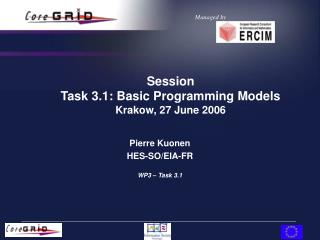Session Task 3.1: Basic Programming Models Krakow, 27 June 2006
