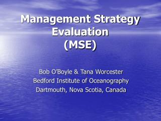 Management Strategy Evaluation (MSE)