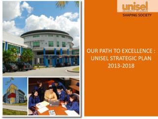 OUR PATH TO EXCELLENCE :  UNISEL STRATEGIC PLAN 2013-2018