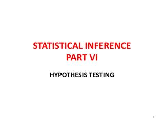 STATISTICAL INFERENCE PART VI