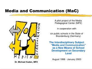 Media and Communication (MaC)