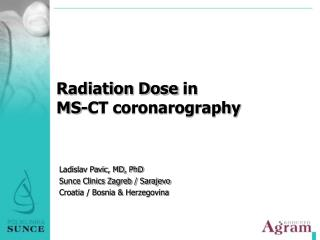 Radiation Dose  in  MS - CT coronarography
