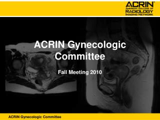 ACRIN Gynecologic Committee