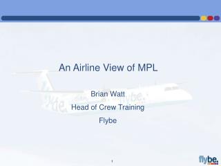 An Airline View of MPL