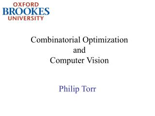 Combinatorial Optimization  and Computer Vision