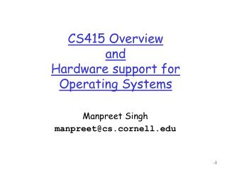 CS415 Overview  and  Hardware support for Operating Systems