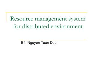 Resource management system for distributed environment