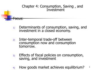 Chapter 4: Consumption, Saving , and Investment Focus: