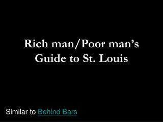 Rich man/Poor man's Guide to St. Louis