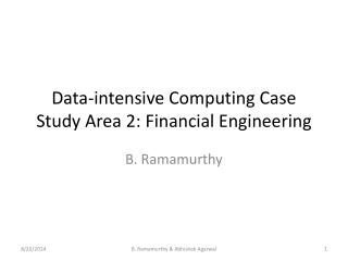 Data-intensive Computing Case Study Area 2: Financial Engineering