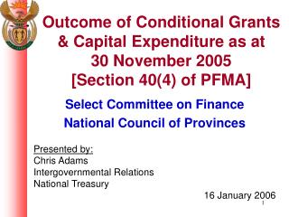 Select Committee on Finance National Council of Provinces Presented by: Chris Adams