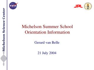 Michelson Summer School Orientation Information